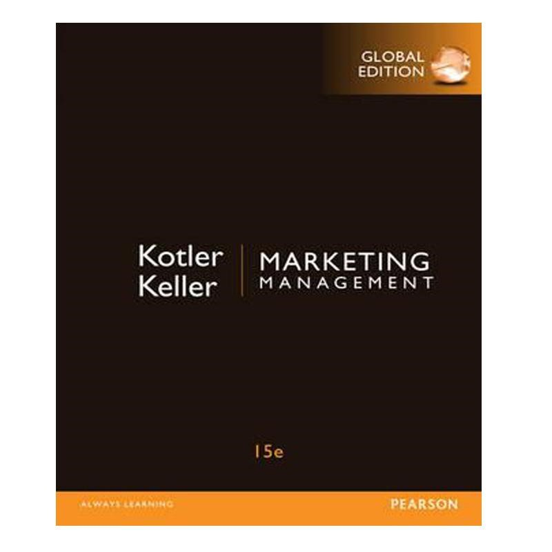 Kotler & Keller: Marketing Management Ed 15 (Pearson Publishing)